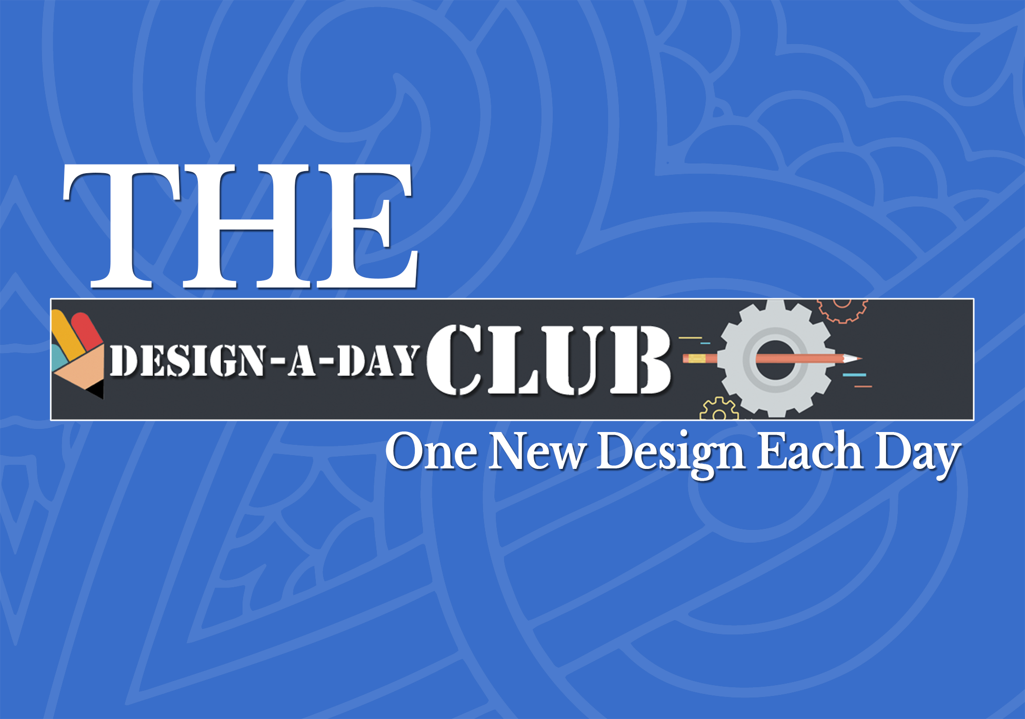 Design-a-Day Club Presented by Shawn Hansen